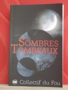 Sombres Tombeaux, recueil de nouvelles des Éditions du 38