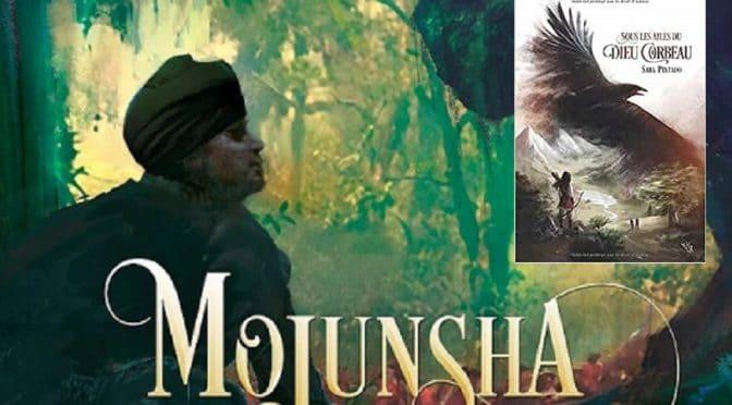 Mojunsha et Sous les ailes du Dieu Corbeau, romans de Sara Pintado
